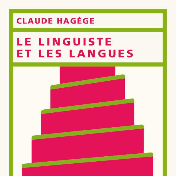 Couverture du livre Le linguiste et les langues de Claude Hagège