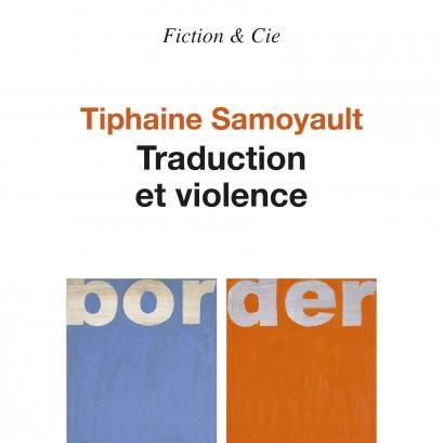Couverture du livre Traduction et violence de Tiphaine Samoyault