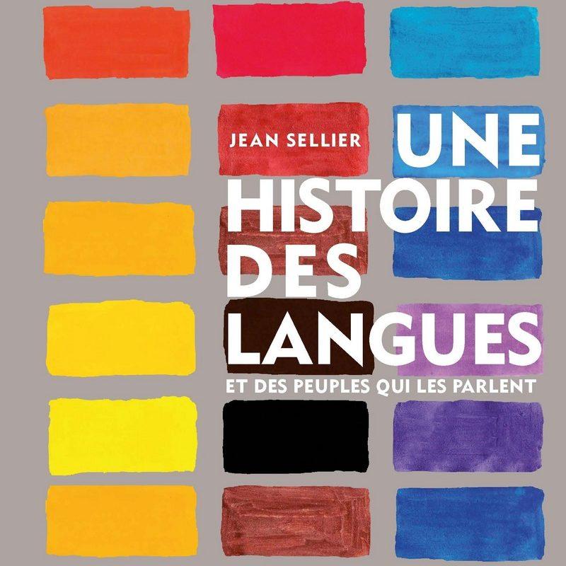 Couverture du livre Une histoire des langues de Jean Sellier