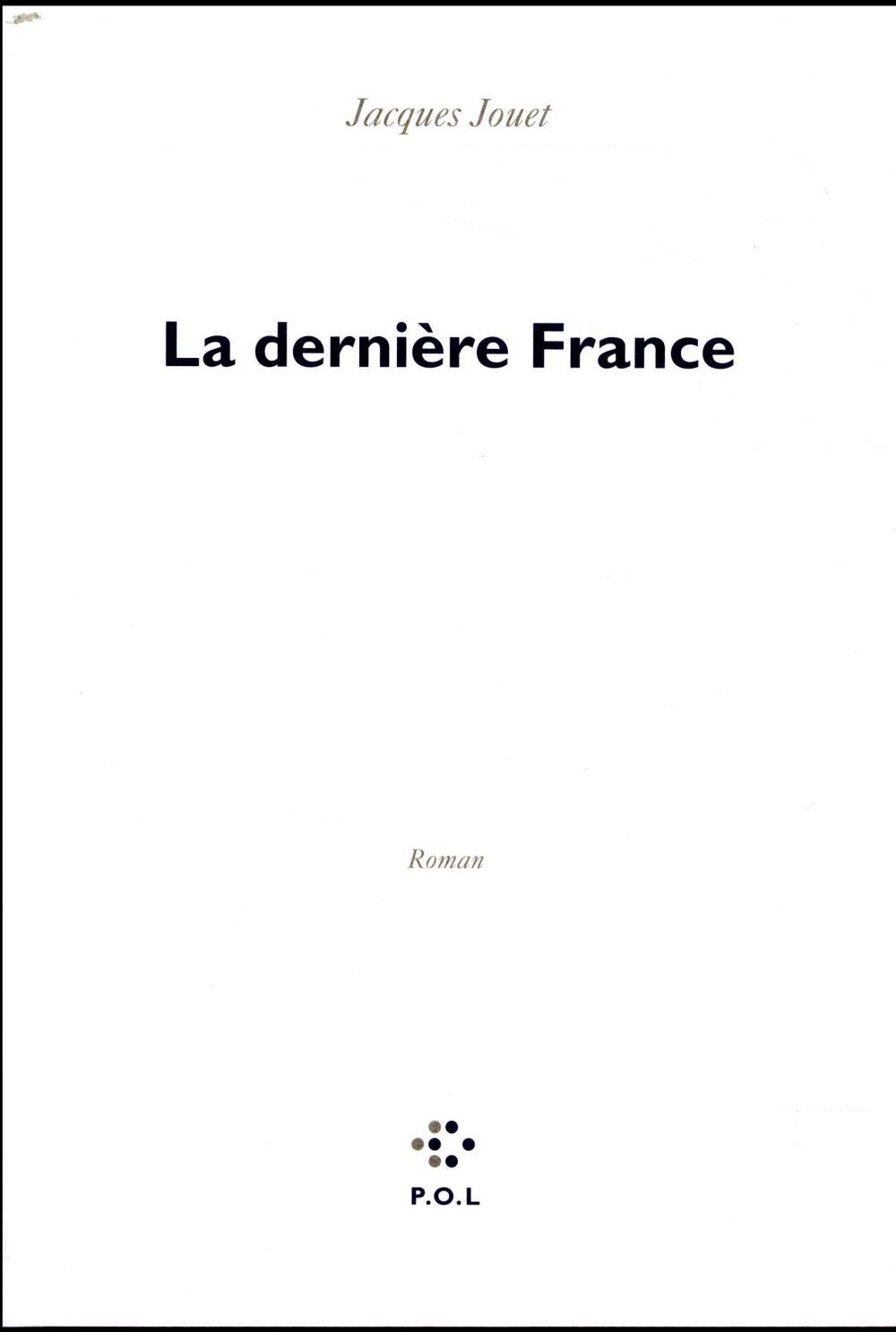 Couverture du livre La dernière France de Jacques Jouet