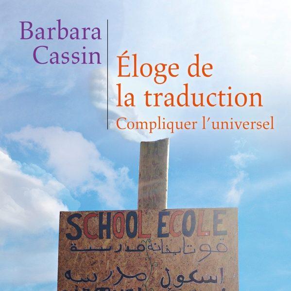 Couverture du livre Éloge de la traduction de Barbara Cassin
