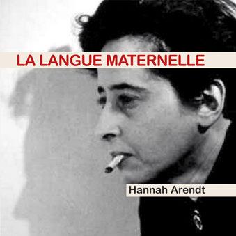 Couverture du livre La langue maternelle d'Hannah Arendt