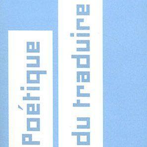 Couverture du livre Poétique du traduire